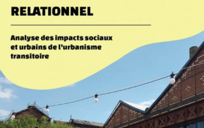 L'urbanisme transitoire : évaluer les impacts sociaux et sur le projet urbain